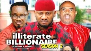 ILLITERATE BILLIONAIRE SEASON 2 - 2019 Nollywood Movie